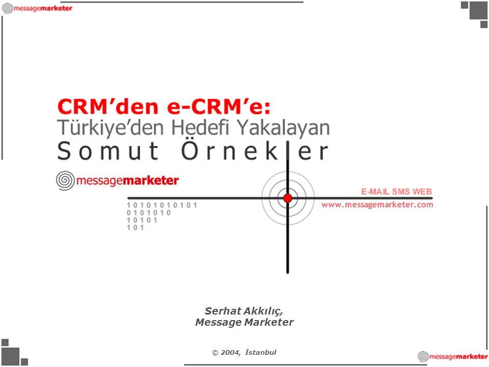 Serhat Akkılıç, Message Marketer © 2004, İstanbul