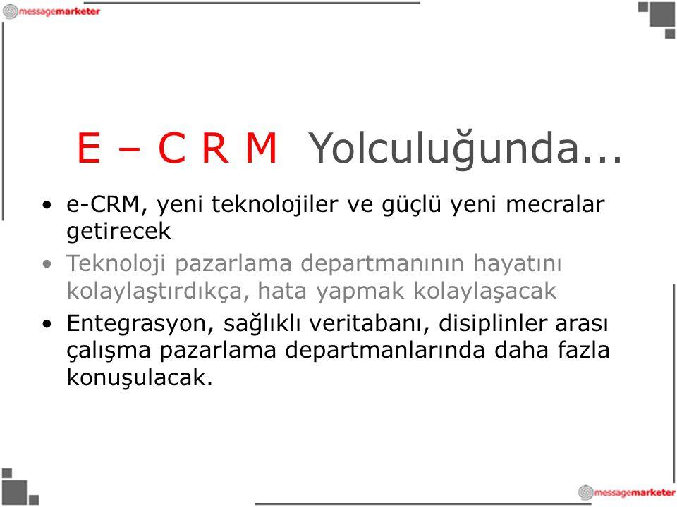 E – C R M Yolculuğunda...