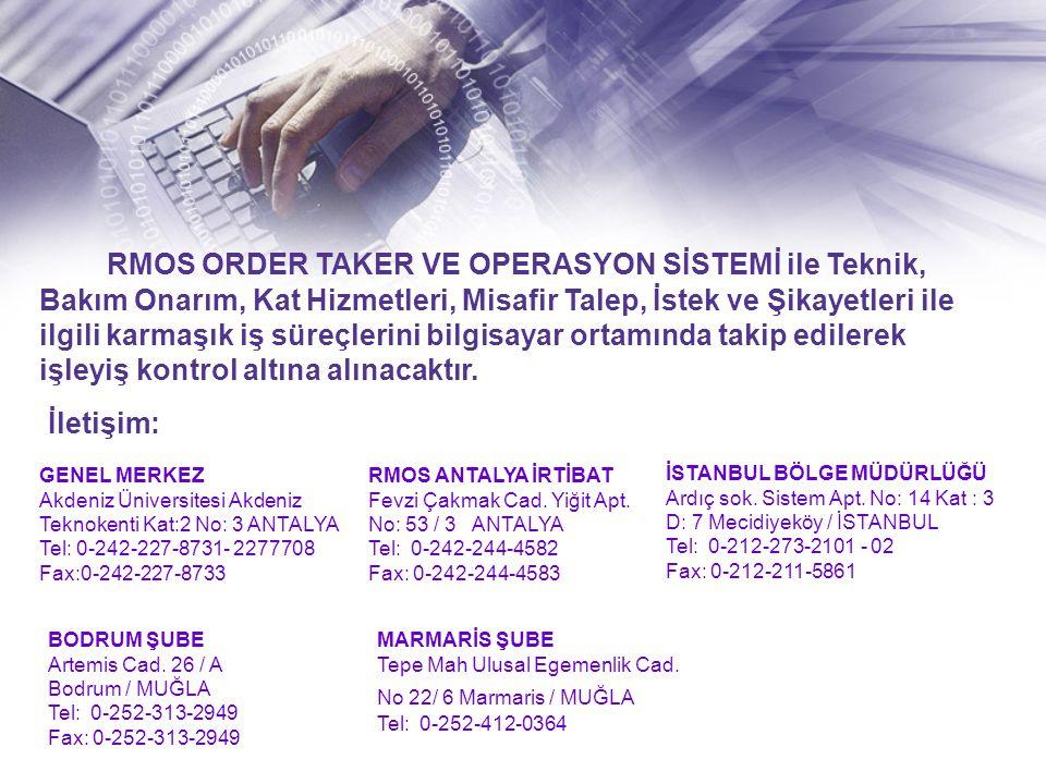 RMOS ORDER TAKER VE OPERASYON SİSTEMİ ile Teknik, Bakım Onarım, Kat Hizmetleri, Misafir Talep, İstek ve Şikayetleri ile ilgili karmaşık iş süreçlerini