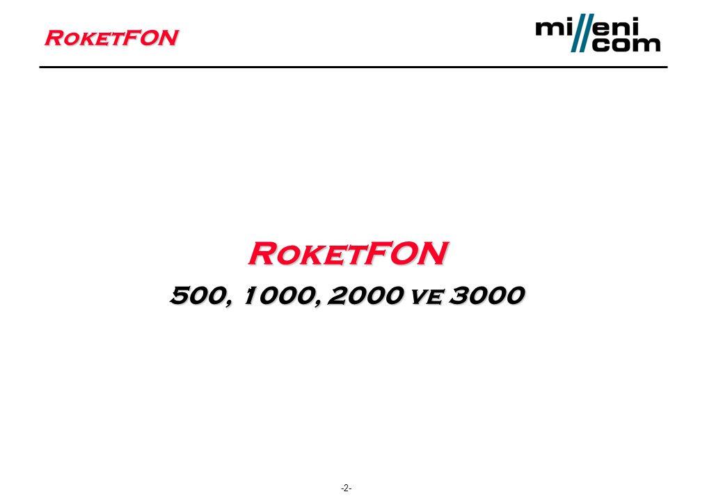 -2- RoketFON RoketFON 500, 1000, 2000 ve 3000