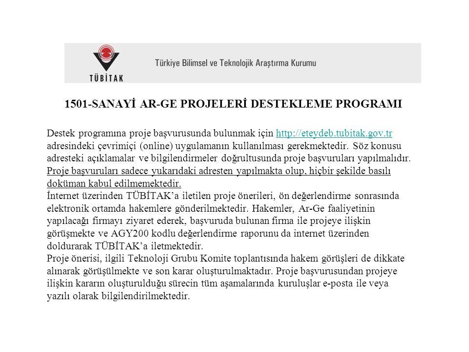 1501-SANAYİ AR-GE PROJELERİ DESTEKLEME PROGRAMI Destek programına proje başvurusunda bulunmak için http://eteydeb.tubitak.gov.tr adresindeki çevrimiçi