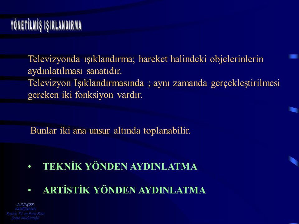 A.DİNÇER KAMERAMAN Radyo TV ve Foto-Film Şube Müdürlüğü FİLTER : Filtre.