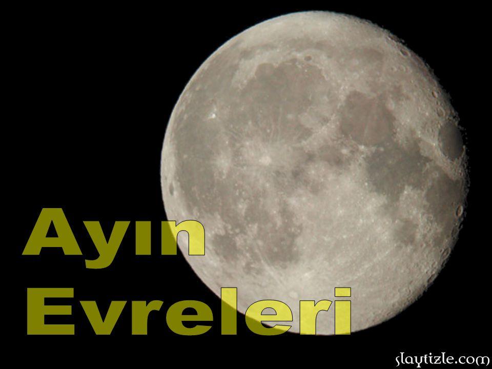 Ayın evrelerinden ilki: YENİ AY.Bu evrede ay güneş ile dünya arasındadır.