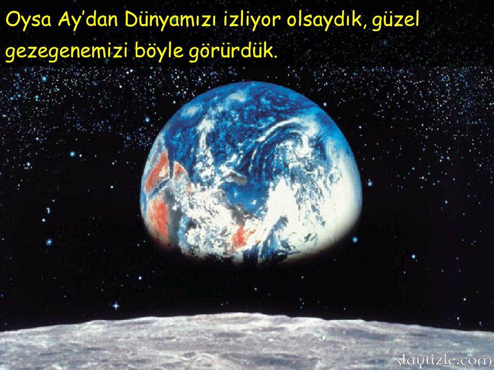 Ay'da oksijen, su gibi öğeler mevcut olmadığı için Ay bize hep renksiz ve soğuk gözükür.