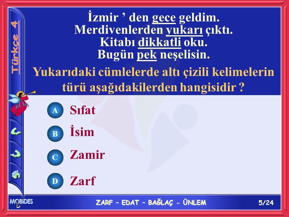 5/24 ZARF – EDAT – BAĞLAÇ - ÜNLEM A B C D İzmir ' den gece geldim.