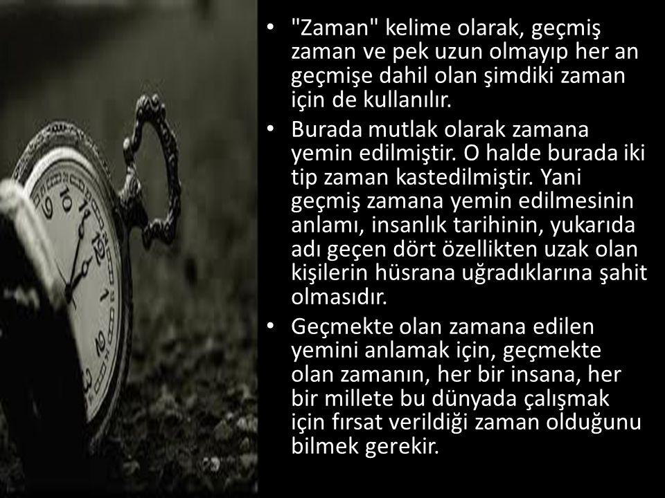 • Zaman kelime olarak, geçmiş zaman ve pek uzun olmayıp her an geçmişe dahil olan şimdiki zaman için de kullanılır.