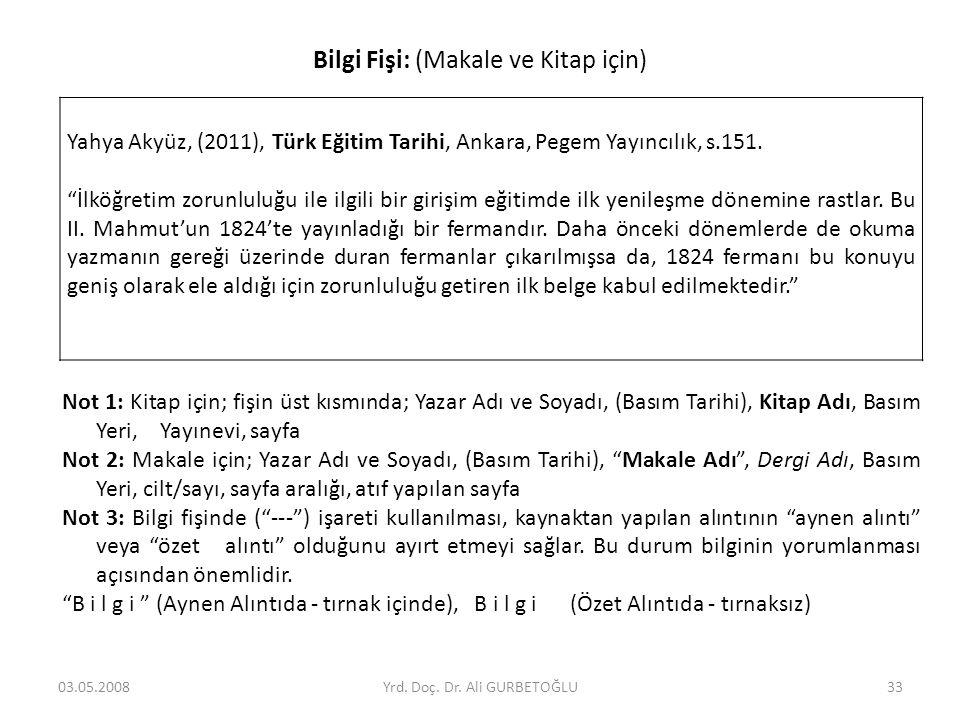 """Bilgi Fişi: (Makale ve Kitap için) Yahya Akyüz, (2011), Türk Eğitim Tarihi, Ankara, Pegem Yayıncılık, s.151. """"İlköğretim zorunluluğu ile ilgili bir gi"""