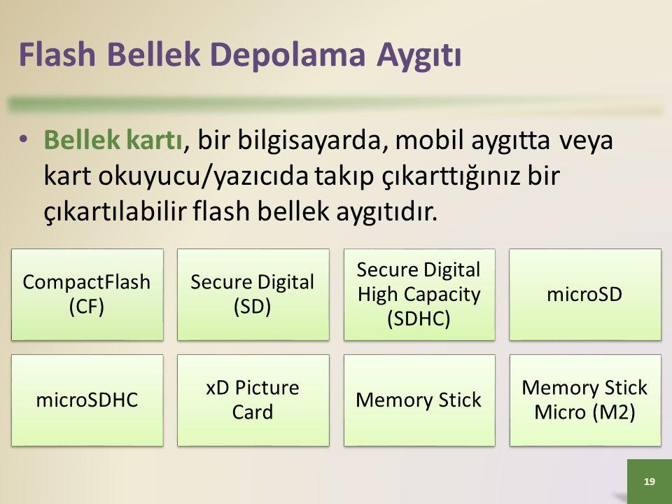 Flash Bellek Depolama Aygıtı • Bellek kartı, bir bilgisayarda, mobil aygıtta veya kart okuyucu/yazıcıda takıp çıkarttığınız bir çıkartılabilir flash b