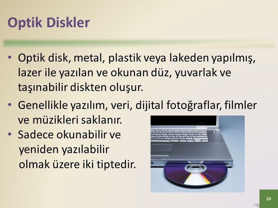 Optik Diskler • Optik disk, metal, plastik veya lakeden yapılmış, lazer ile yazılan ve okunan düz, yuvarlak ve taşınabilir diskten oluşur. • Genellikl
