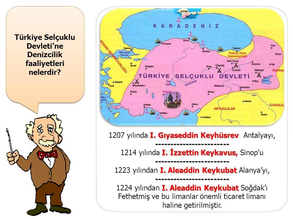 Antalya ne zaman Türkiye Selçuklu Devleti'ne katılmıştır? Antalya,------------------------ I. Gıyaseddin Keyhüsrev 1207 yılında I. Gıyaseddin Keyhüsre