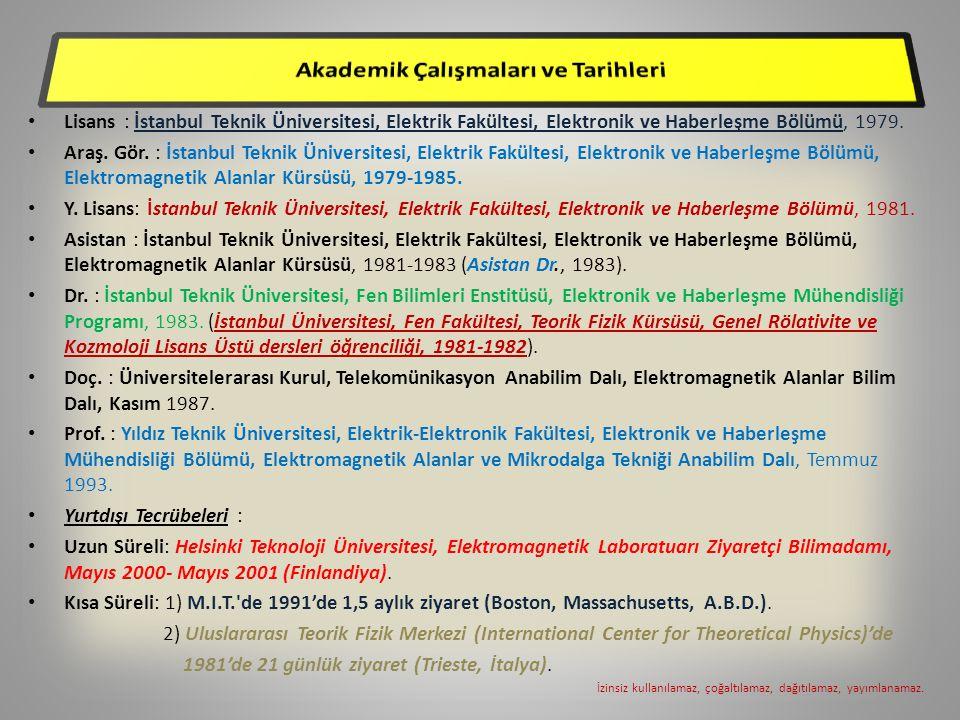 • Lisans: İstanbul Teknik Üniversitesi, Elektrik Fakültesi, Elektronik ve Haberleşme Bölümü, 1979. • Araş. Gör. : İstanbul Teknik Üniversitesi, Elektr