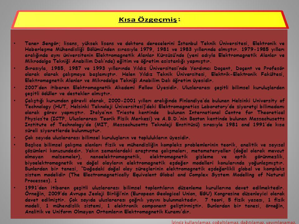 • Taner Sengör; lisans, yüksek lisans ve doktora derecelerini İstanbul Teknik Üniversitesi, Elektronik ve Haberleşme Mühendisliği Bölümü'nden sırasıyl