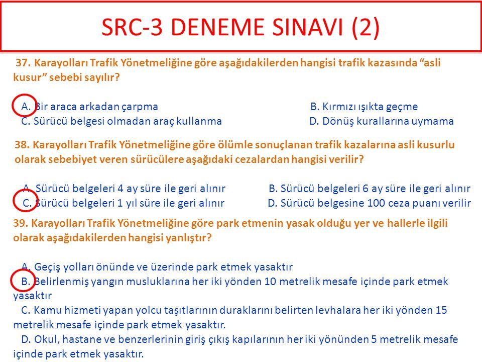 39. Karayolları Trafik Yönetmeliğine göre park etmenin yasak olduğu yer ve hallerle ilgili olarak aşağıdakilerden hangisi yanlıştır? A. Geçiş yolları