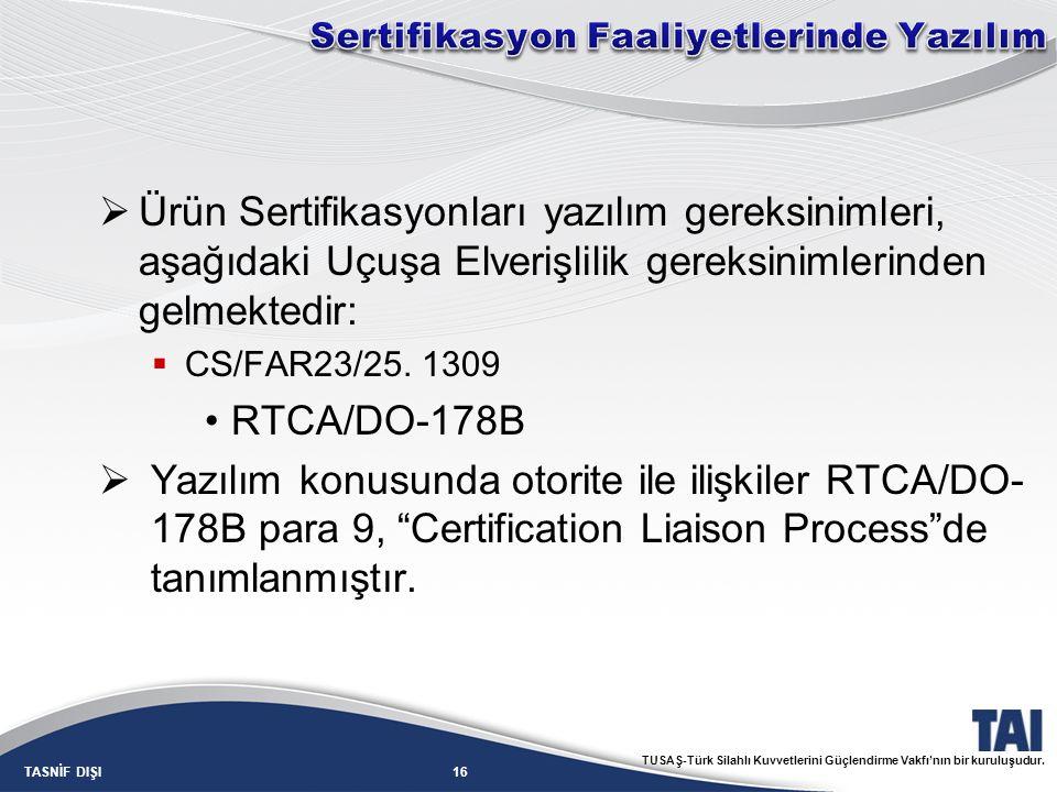 16TASNİF DIŞI TUSAŞ-Türk Silahlı Kuvvetlerini Güçlendirme Vakfı'nın bir kuruluşudur.  Ürün Sertifikasyonları yazılım gereksinimleri, aşağıdaki Uçuşa