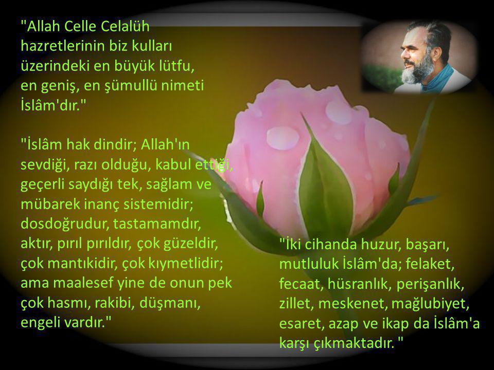 Gerçek İslâm, Kur an-ı Kerim ve hadis-i şerif Müslümanlığıdır. Gerçek İslâm, Ehl-i Sünnet ve l-Cemaat Müslümanlığıdır.