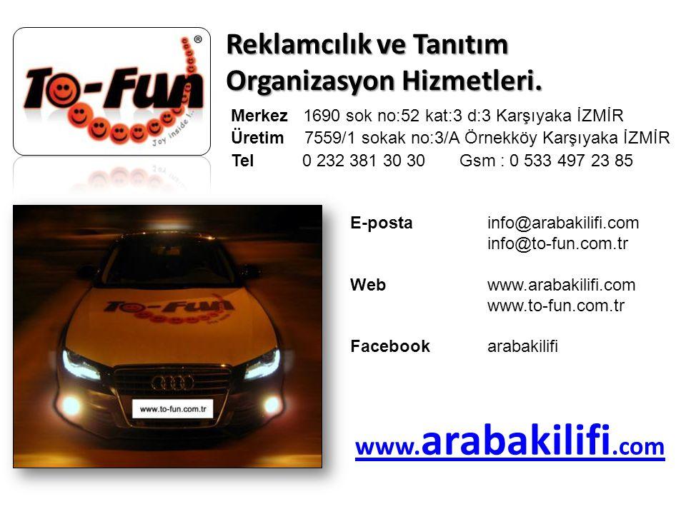 Reklamcılık ve Tanıtım Organizasyon Hizmetleri. E-posta info@arabakilifi.com info@to-fun.com.tr Web www.arabakilifi.com www.to-fun.com.tr Facebook ara