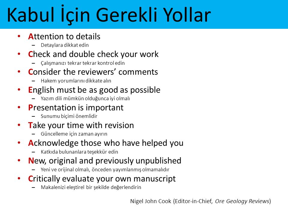 Kabul İçin Gerekli Yollar • Attention to details – Detaylara dikkat edin • Check and double check your work – Çalışmanızı tekrar tekrar kontrol edin •