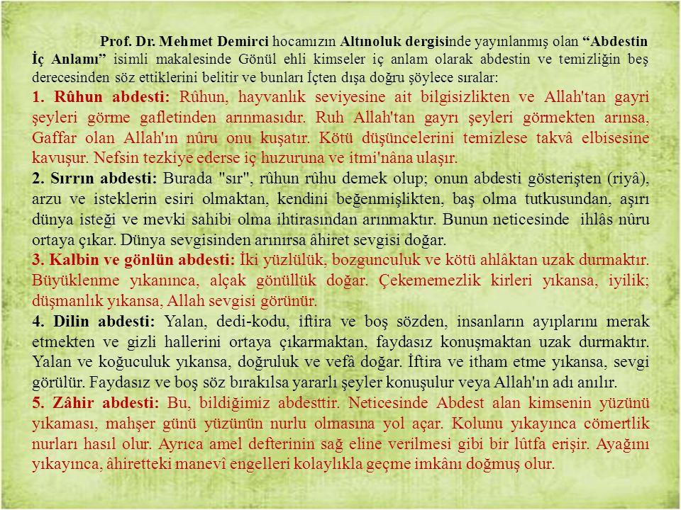 """Prof. Dr. Mehmet Demirci hocamızın Altınoluk dergisinde yayınlanmış olan """"Abdestin İç Anlamı"""" isimli makalesinde Gönül ehli kimseler iç anlam olarak a"""