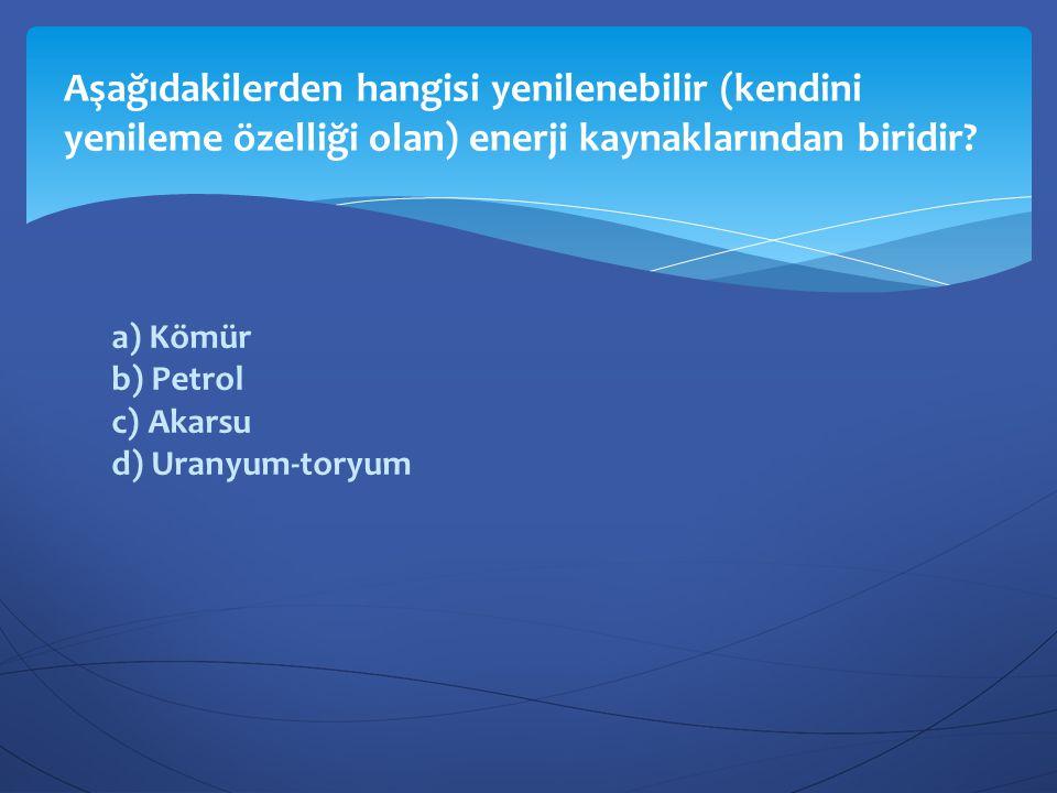 a) Petrolün rafinajından elde edilen bazı gazlar ve fueloil önceleri atık iken günümüzde önemli bir ekonomik değere sahiptir.