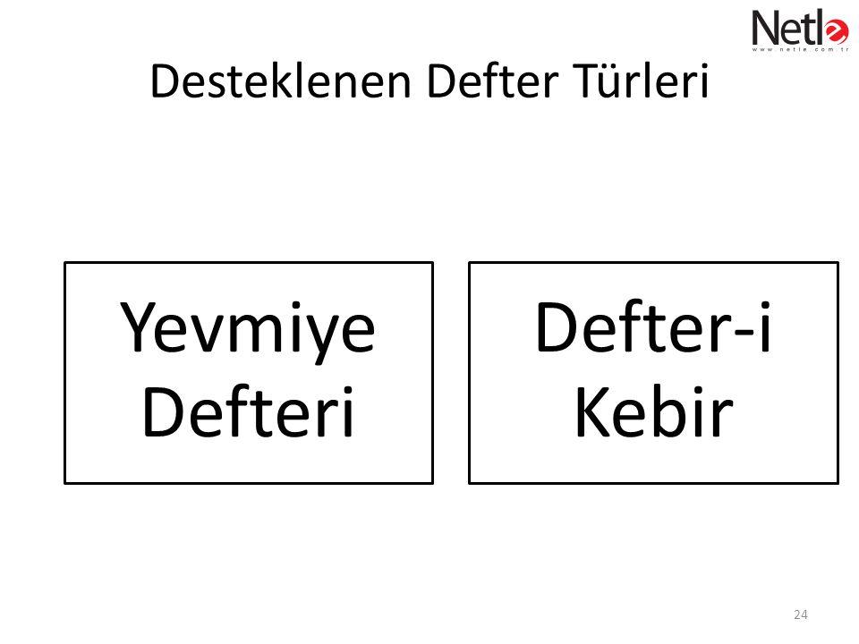 Desteklenen Defter Türleri Yevmiye Defteri Defter-i Kebir 24