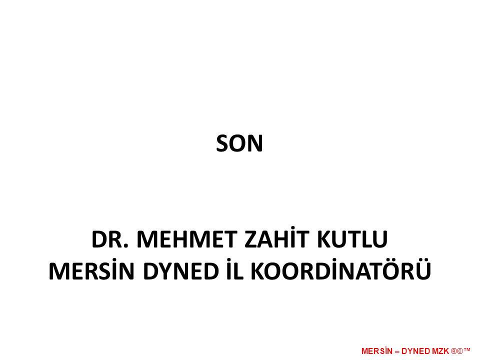 SON DR. MEHMET ZAHİT KUTLU MERSİN DYNED İL KOORDİNATÖRÜ MERSİN – DYNED MZK ®©™