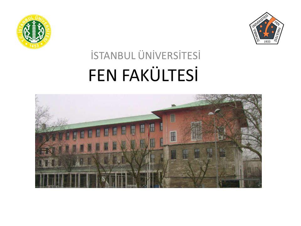 FEN FAKÜLTESİ İSTANBUL ÜNİVERSİTESİ