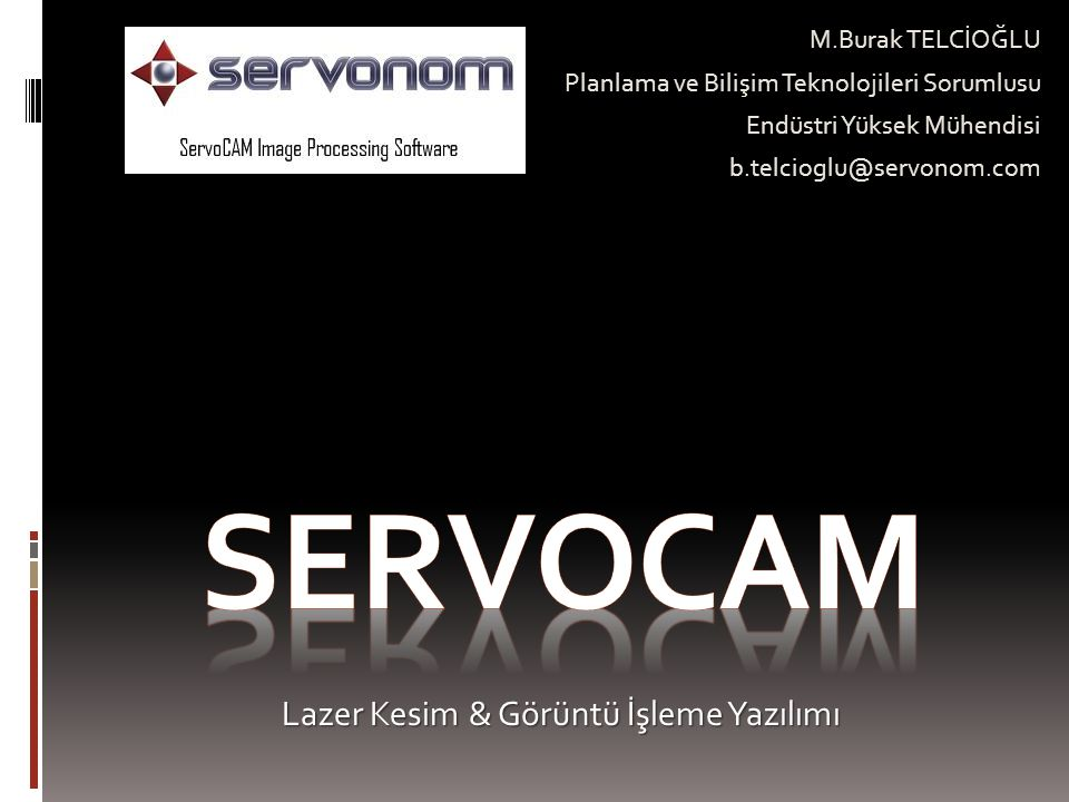 http://www.servonom.com Kontur Belirleme  Kullanıcı kesim ile boşaltılacak hakim rengi belirler.