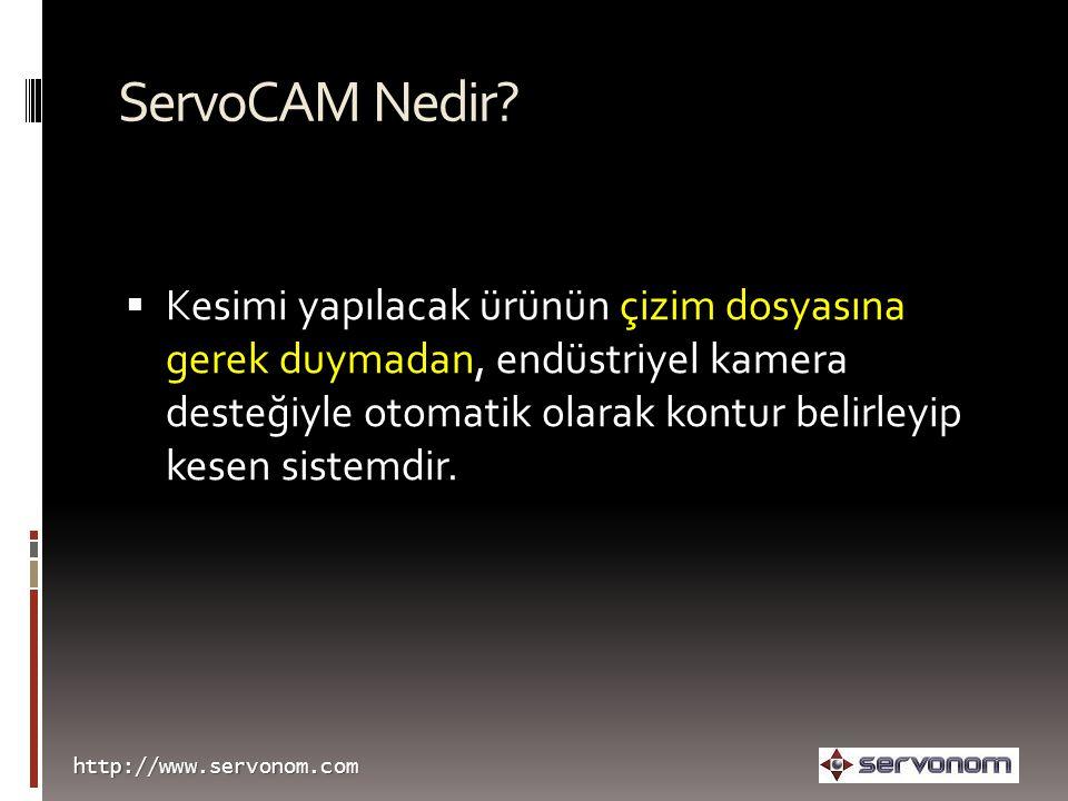 http://www.servonom.com ServoCAM Nedir. Alternatiflerine göre düşük maliyetli bir çözümdür.