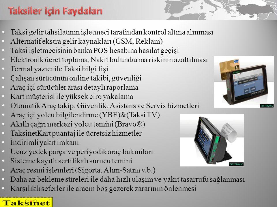 23 • Taksi gelir tahsilatının işletmeci tarafından kontrol altına alınması • Alternatif ekstra gelir kaynakları (GSM, Reklam) • Taksi işletmecisinin b