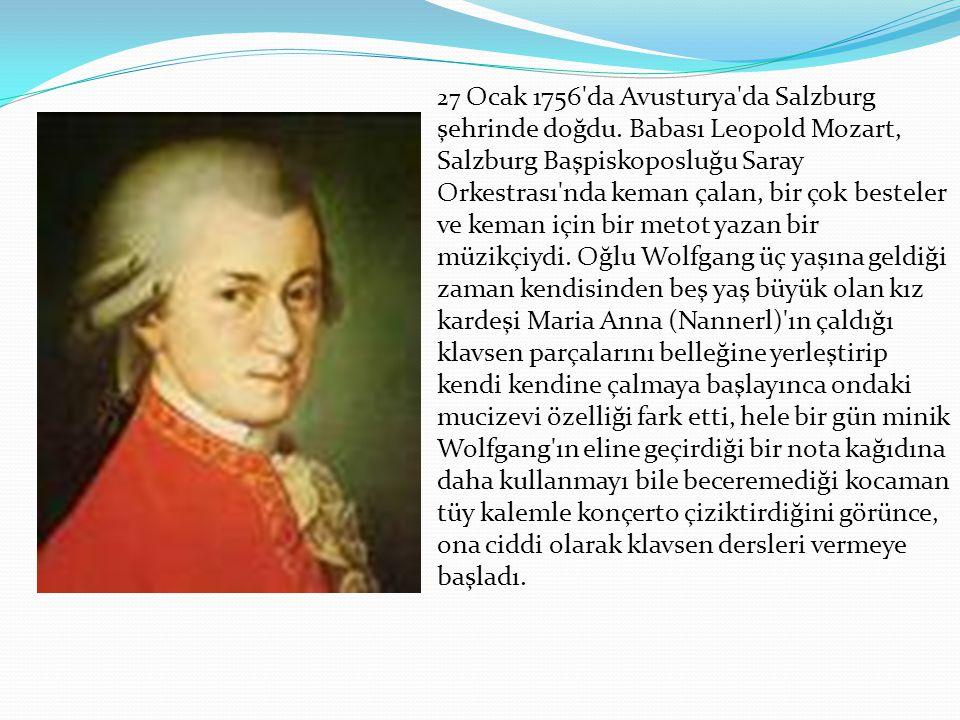 27 Ocak 1756'da Avusturya'da Salzburg şehrinde doğdu. Babası Leopold Mozart, Salzburg Başpiskoposluğu Saray Orkestrası'nda keman çalan, bir çok bestel