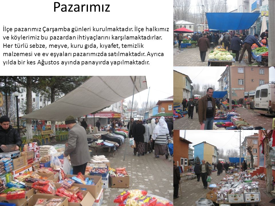 Pazarımız İlçe pazarımız Çarşamba günleri kurulmaktadır. İlçe halkımız ve köylerimiz bu pazardan ihtiyaçlarını karşılamaktadırlar. Her türlü sebze, me