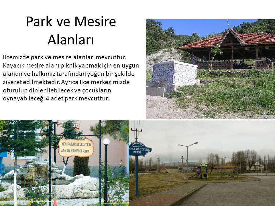 Park ve Mesire Alanları İlçemizde park ve mesire alanları mevcuttur. Kayacık mesire alanı piknik yapmak için en uygun alandır ve halkımız tarafından y