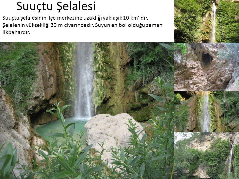 Suuçtu Şelalesi Suuçtu şelalesinin İlçe merkezine uzaklığı yaklaşık 10 km' dir. Şelalenin yüksekliği 30 m civarındadır. Suyun en bol olduğu zaman ilkb