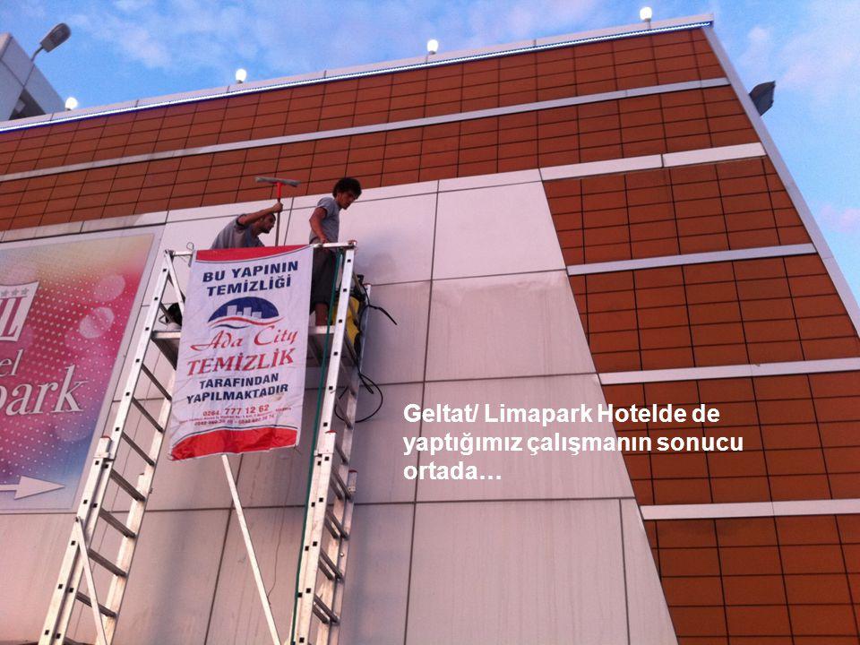 Geltat/ Limapark Hotelde de yaptığımız çalışmanın sonucu ortada…