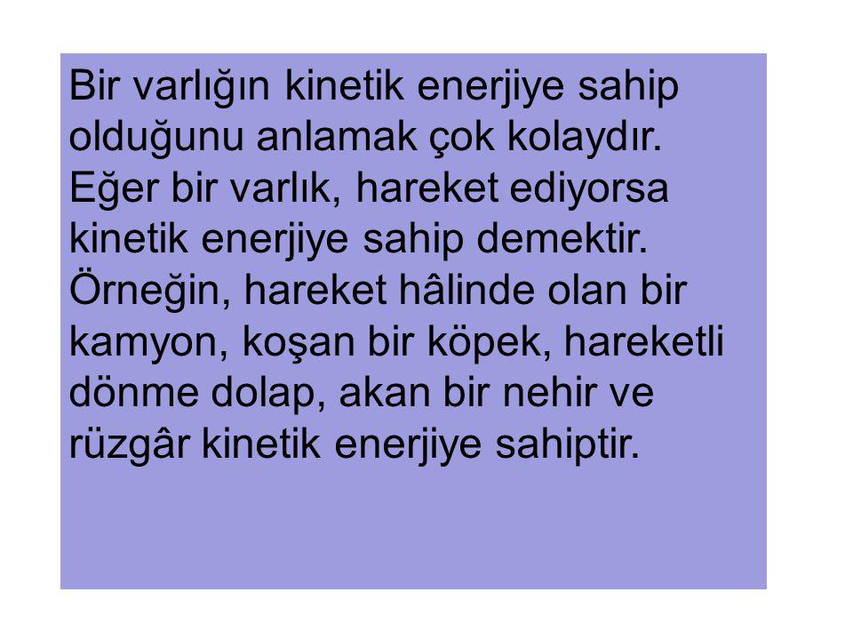 (HAREKET ENERJİSİ) Kinetik Enerji (E k )