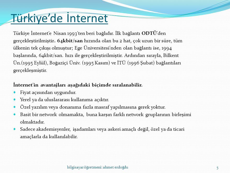Türkiye'de İnternet Türkiye İnternet'e Nisan 1993'ten beri bağlıdır. İlk bağlantı ODTÜ'den gerçekleştirilmiştir. 64kbit/san hızında olan bu 2 hat, çok