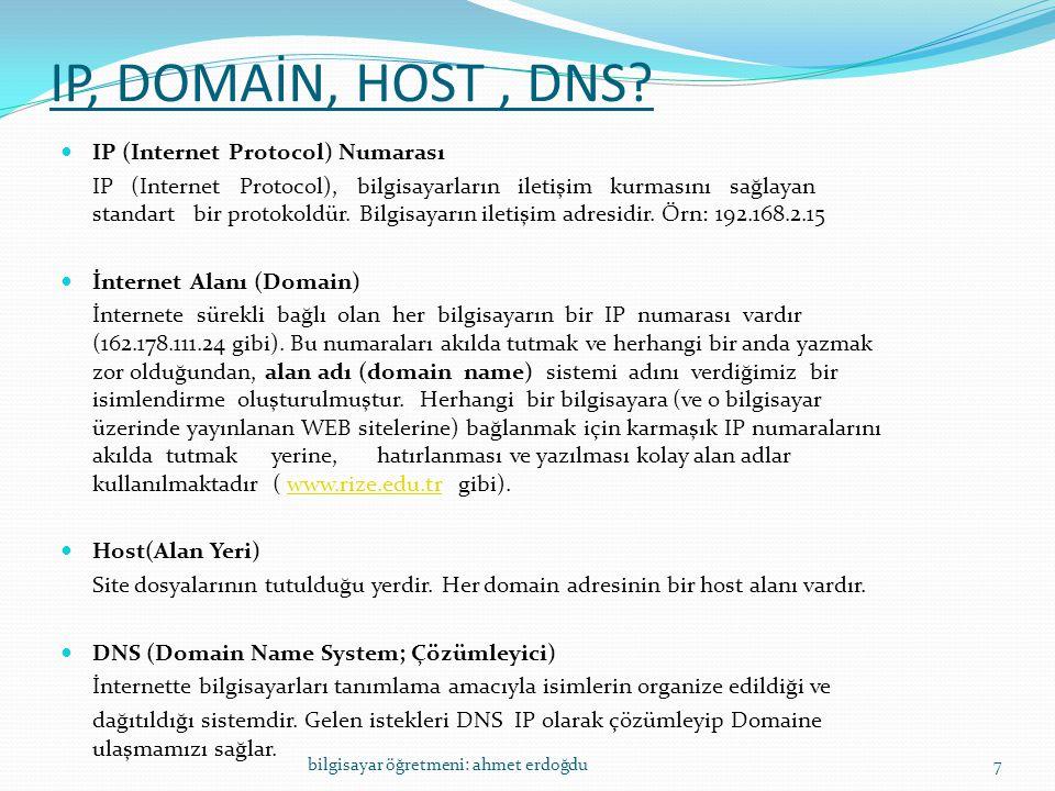 IP, DOMAİN, HOST, DNS?  IP (Internet Protocol) Numarası IP (Internet Protocol), bilgisayarların iletişim kurmasını sağlayan standart bir protokoldür.