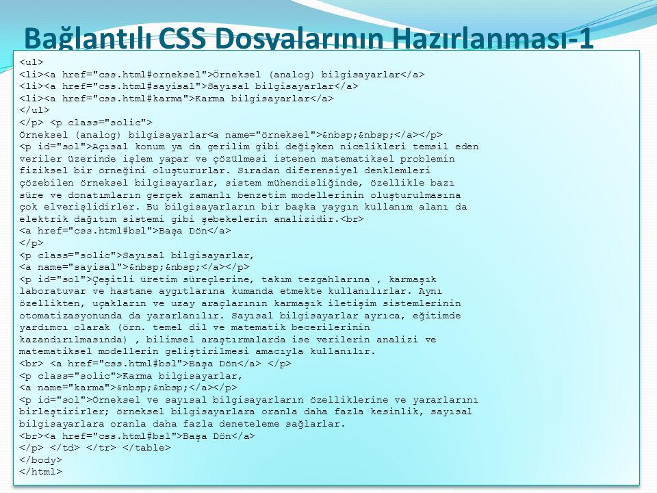 bilgisayar öğretmeni: ahmet erdoğdu75 Bağlantılı CSS Dosyalarının Hazırlanması-1 Örneksel (analog) bilgisayarlar Sayısal bilgisayarlar Karma bilgisaya