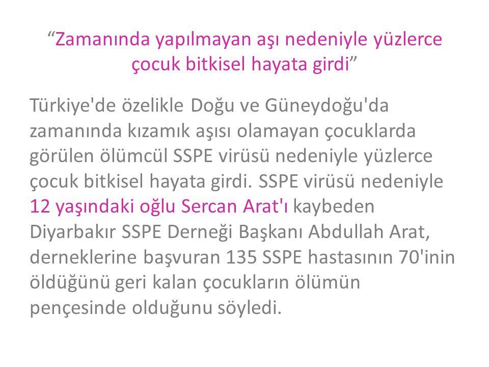 • Diyarbakır da 300 den fazla SSPE hastası olduğunun altını çizen Arat, bitkisel hayata giren çocukların tedavilerinin özel polikliniklerde değil eskiden olduğu gibi evde yapılmasını istedi.