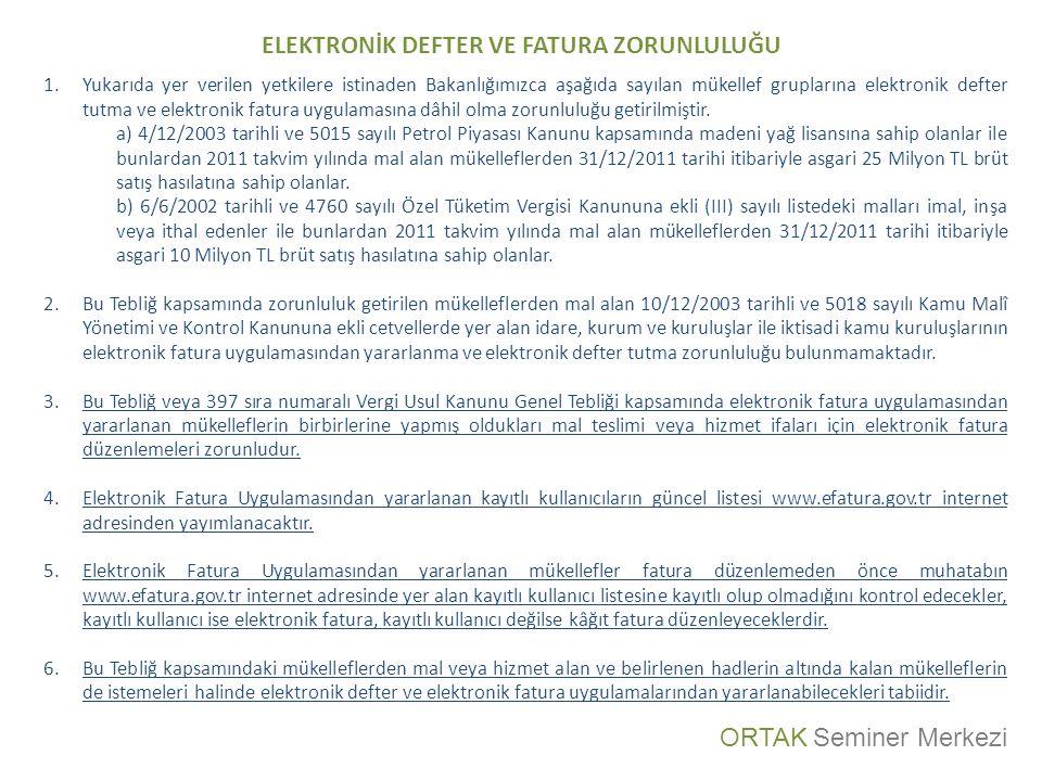 ELEKTRONİK DEFTER VE FATURA ZORUNLULUĞU 1.Yukarıda yer verilen yetkilere istinaden Bakanlığımızca aşağıda sayılan mükellef gruplarına elektronik defte