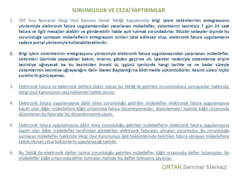 SORUMLULUK VE CEZAİ YAPTIRIMLAR 1.397 Sıra Numaralı Vergi Usul Kanunu Genel Tebliği kapsamında bilgi işlem sistemlerinin entegrasyonu yöntemiyle elekt