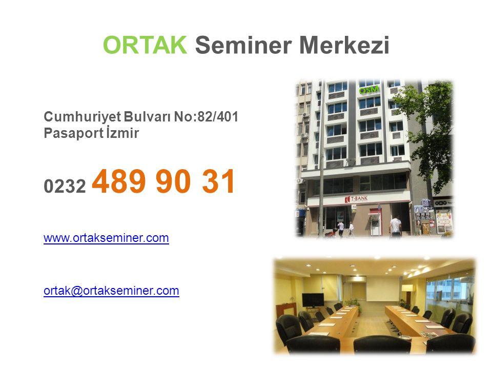 Cumhuriyet Bulvarı No:82/401 Pasaport İzmir 0232 489 90 31 www.ortakseminer.com ortak@ortakseminer.com