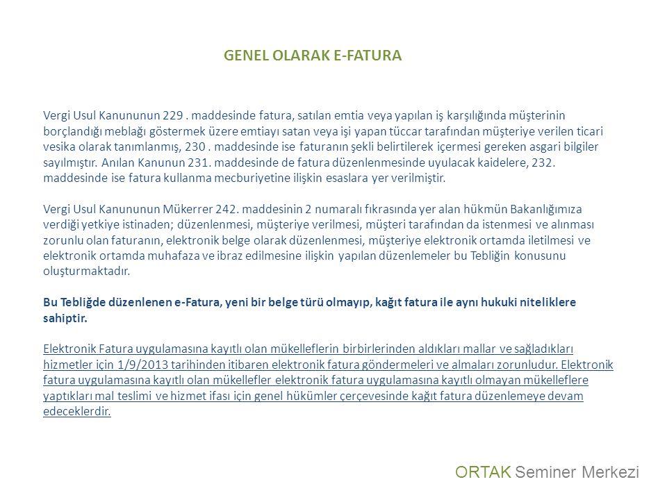 GENEL OLARAK E-FATURA Vergi Usul Kanununun 229.