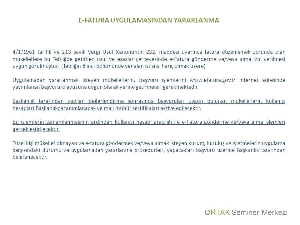 E-FATURA UYGULAMASINDAN YARARLANMA 4/1/1961 tarihli ve 213 sayılı Vergi Usul Kanununun 232. maddesi uyarınca fatura düzenlemek zorunda olan mükellefle