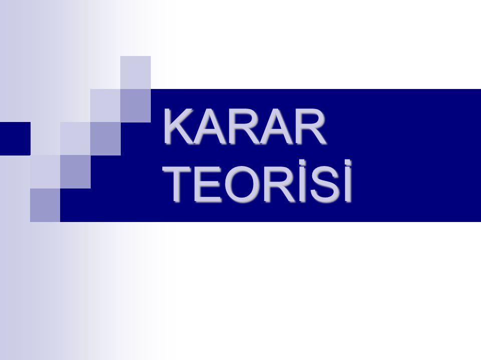 Karar Teorisi operasyonlar yönetimi karalarının geniş bir bölümü için uygun olan karar vermede genel bir yaklaşımı ifade eder, ve aşağıdaki süreçleri içerir.