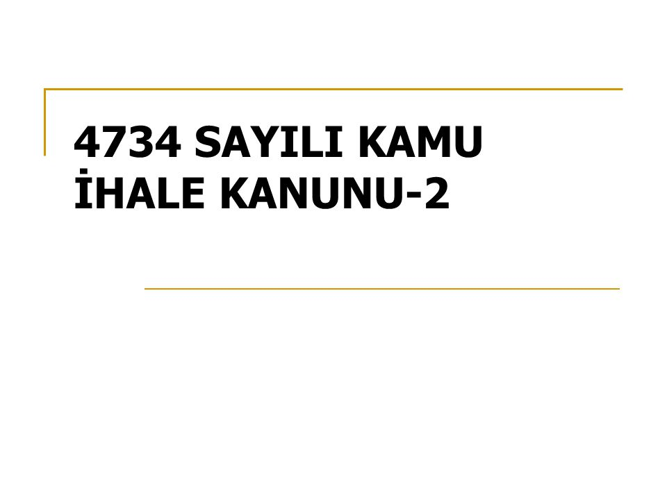 4734 SAYILI KAMU İHALE KANUNU-2