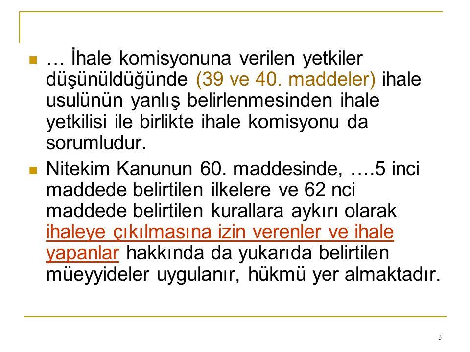3  … İhale komisyonuna verilen yetkiler düşünüldüğünde (39 ve 40.