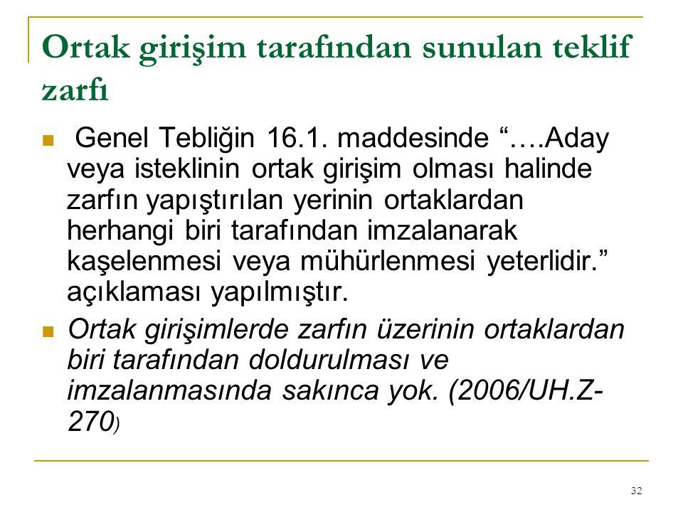 32 Ortak girişim tarafından sunulan teklif zarfı  Genel Tebliğin 16.1.