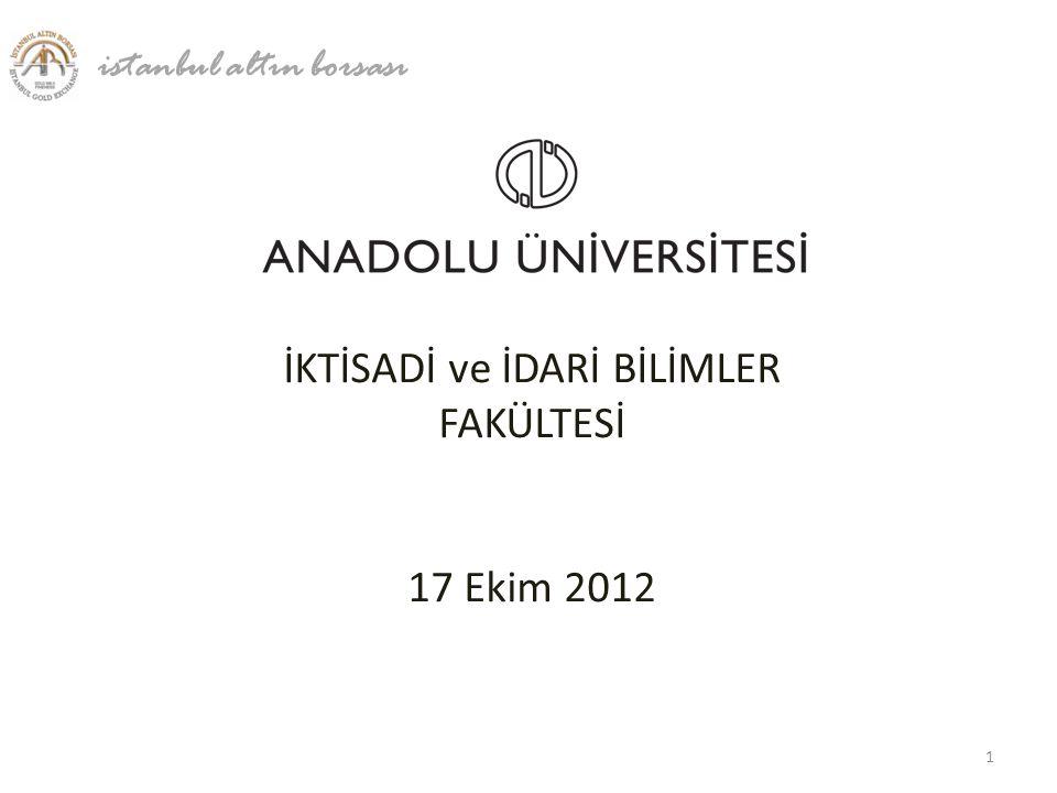 İKTİSADİ ve İDARİ BİLİMLER FAKÜLTESİ 17 Ekim 2012 istanbul altın borsası 1