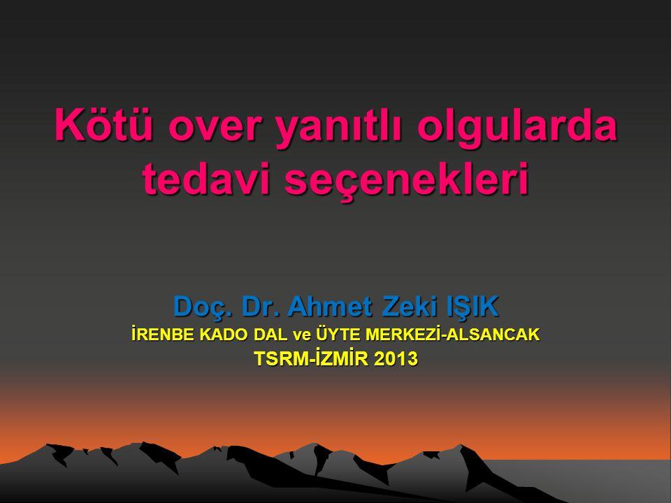 Kötü over yanıtlı olgularda tedavi seçenekleri Doç. Dr. Ahmet Zeki IŞIK İRENBE KADO DAL ve ÜYTE MERKEZİ-ALSANCAK TSRM-İZMİR 2013